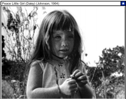 'We must love each other,  or we must die'-http://www.livingroomcandidate.org/commercials/1964/peace-little-girl-daisy -Courtesy Museum of the Moving Image
